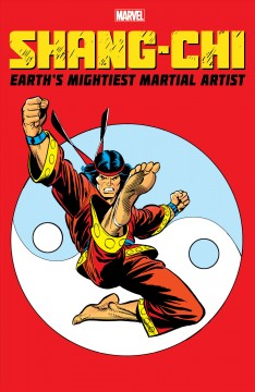 Shang-Chi - Earth's mightiest martial artist