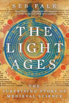 The light ages - the surprising story of medieval science