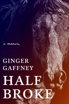Half broke - a memoir