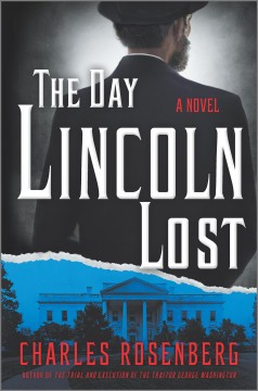 The day Lincoln lost - a novel