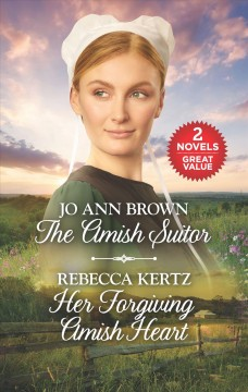 The Amish Suitor/Her Forgiving Amish Heart