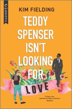 Teddy Spenser Isn't Looking for Love
