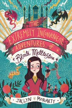 The Extremely Inconvenient Adventures of Bronte Mettlestone, reviewed by: Nikki Beshkar  <br />