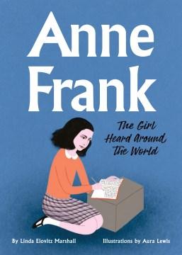 Anne Frank - the girl heard around the world