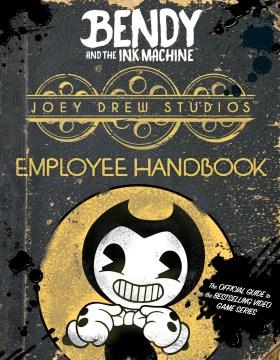 Bendy and the ink machine - Joey Drew Studios employee handbook