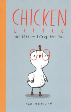 Chicken Little - The Real and Totally True Tale