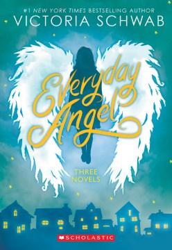 Everyday angel - three novels