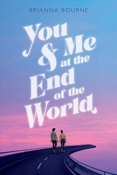 You & me at the end of the world