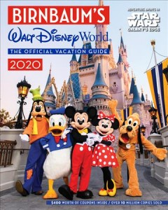 Birnbaum's Walt Disney World - the official vacation guide 2020 - expert advice from the inside source