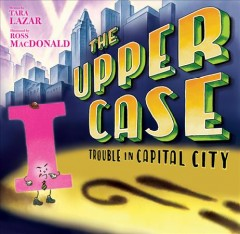 The upper case - trouble in Capital City