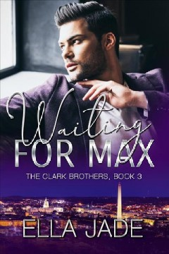Waiting For Max (The Clark Brothers, #3)