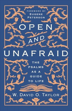 Open and unafraid - the Psalms as a guide for life