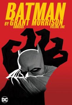 Batman by Grant Morrison omnibus. Vol. one