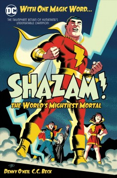 Shazam! the world's mightiest mortal / The World's Greatest Mortal