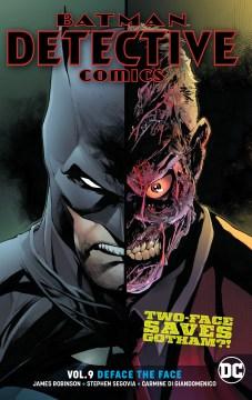 Batman - detective comics. Vol. 9, Deface the face