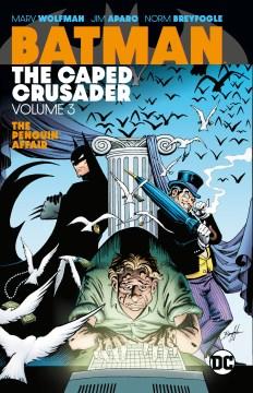 Batman - the caped crusader. Volume 3, The Penguin affair