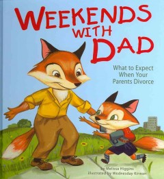 Weekends With Dad: What to Expect When Your Parents Divorce