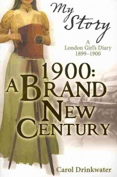 1900, a brand new century - a London Girl's Diary, 1899-1900