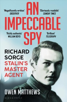 An impeccable spy - Richard Sorge, Stalin's master agent
