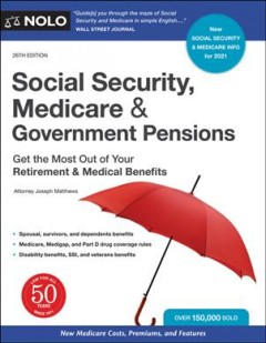 Social Security, Medicare & government pensions - get the most out of your retirement & medical benefits