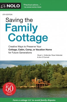 Saving the family cottage - creative ways to preserve your cottage, cabin, camp, or vacation home for future generations