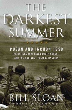 The Darkest Summer: Pusan and Inchon 1950: The Battles that Saved South Korea—and the Marines—from Extinction