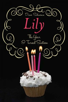 The Year I Turned Sixteen: Lilly,