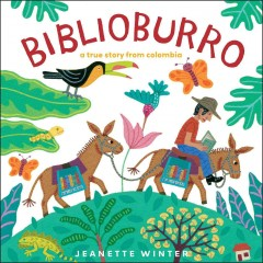 Biblioburro : A True Story from Colombia