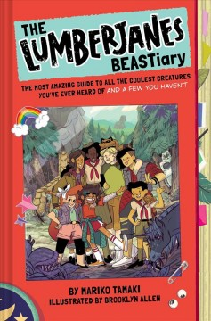 The Lumberjanes BEASTiary - the most amazing guide to all the coolest creatures you've ever heard of and a few you haven't