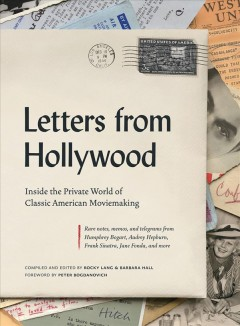 Letters from Hollywood - inside the private world of classic American moviemaking