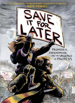 Save it for later - promises, parenthood, and the urgency of protest