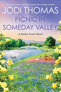 Picnic in Someday Valley - A Heartwarming Texas Love Story