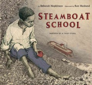 Steamboat school : inspired by a true story, St. Louis, Missouri: 1847
