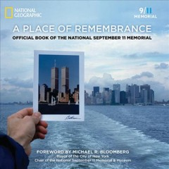 A Place of Remembrance: Official Book of the 9/11 Memorial and Museum