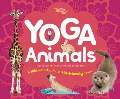 Yoga animals / A Wild Introduction to Kid-Friendly Poses