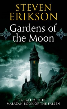 Gardens of the Moon Book One of The Malazan Book of the Fallen