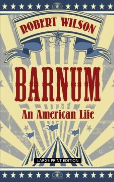 Barnum - an American life