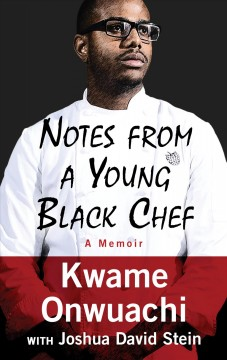 Notes from a Young Black Chef - A Memoir