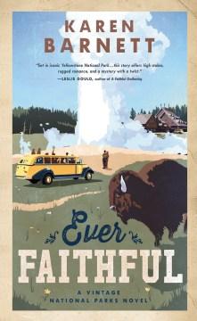 Ever faithful - a vintage national parks novel
