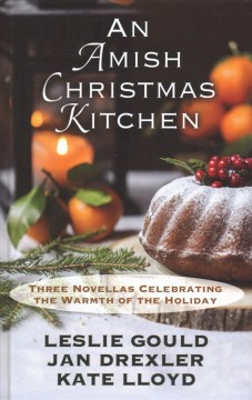 An Amish Christmas kitchen - three novellas celebrating the warmth of the holiday