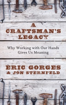 A craftsman's legacy - why working with out hands gives us meaning