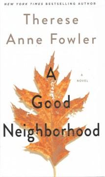 A good neighborhood - a novel
