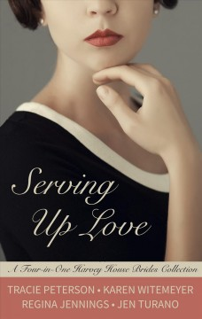 Serving up love - a four-in-one Harvey House brides collection