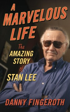 A Marvelous Life - The Amazing Story of Stan Lee