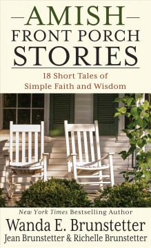Amish front porch stories - 18 short tales of simple faith and wisdom