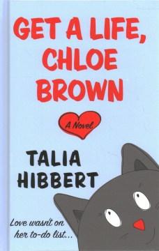 Get a life, Chloe Brown - a novel
