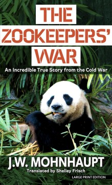 The zookeeper's war - an incredible true story from the Cold War