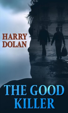The good killer - a novel