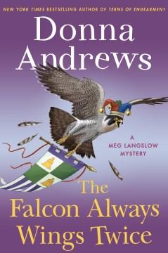 The falcon always wings twice - a Meg Langslow mystery