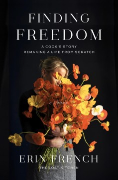Finding freedom - a cook's story; remaking a life from scratch